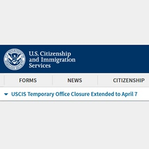 USCIS Extends Office Closure to April 7th Due to Corona Virus