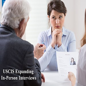 Expansion of USCIS Interviews
