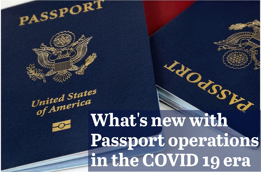 What's new with passport operations in the COVID- 19 era